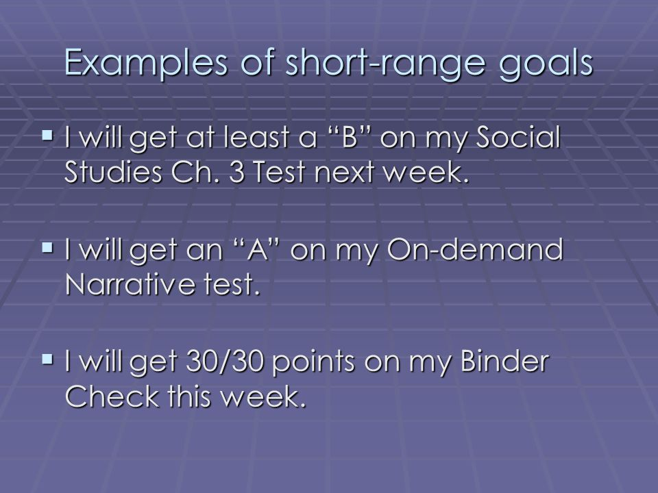 Examples of short-range goals