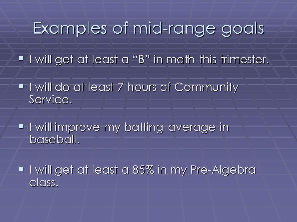 Examples of mid-range goals