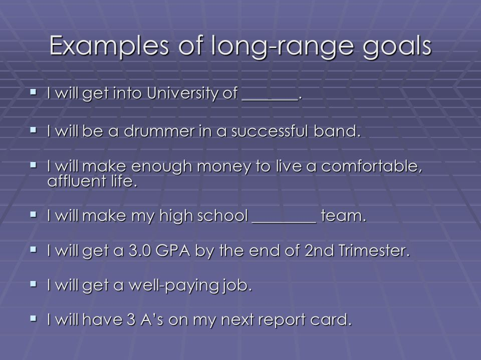 Examples of long-range goals