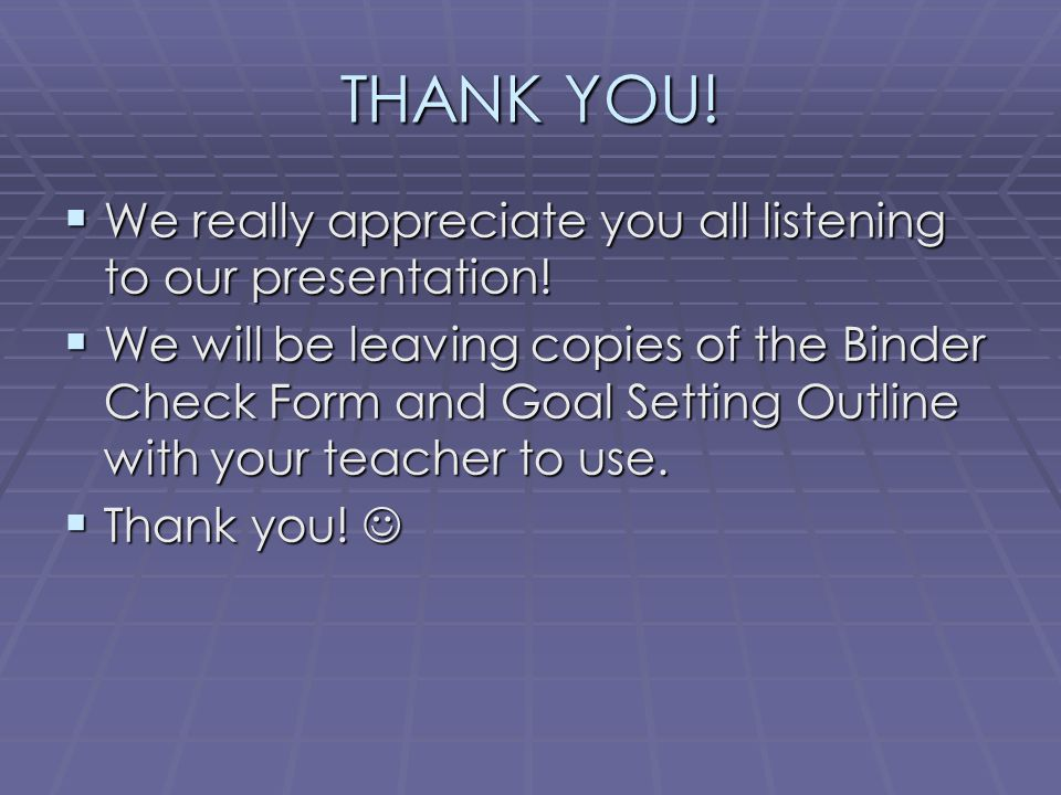 THANK YOU! We really appreciate you all listening to our presentation!