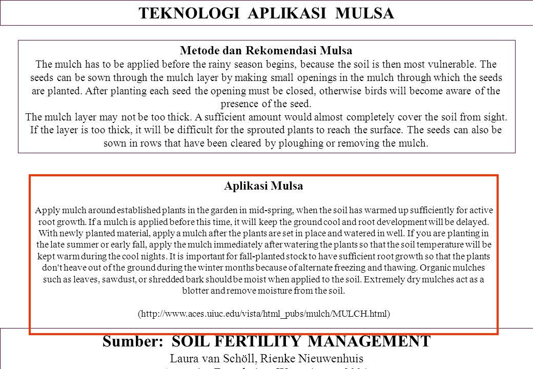 TEKNOLOGI APLIKASI MULSA Sumber: SOIL FERTILITY MANAGEMENT