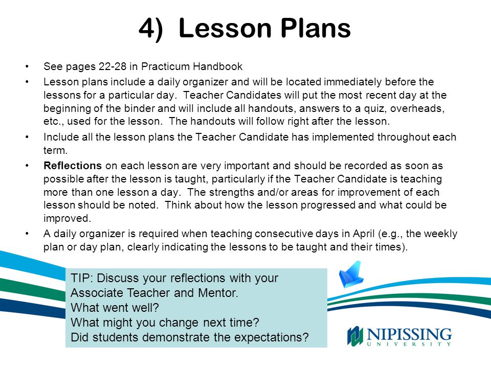 4) Lesson Plans See pages 22-28 in Practicum Handbook.