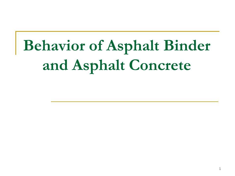 Behavior of Asphalt Binder and Asphalt Concrete
