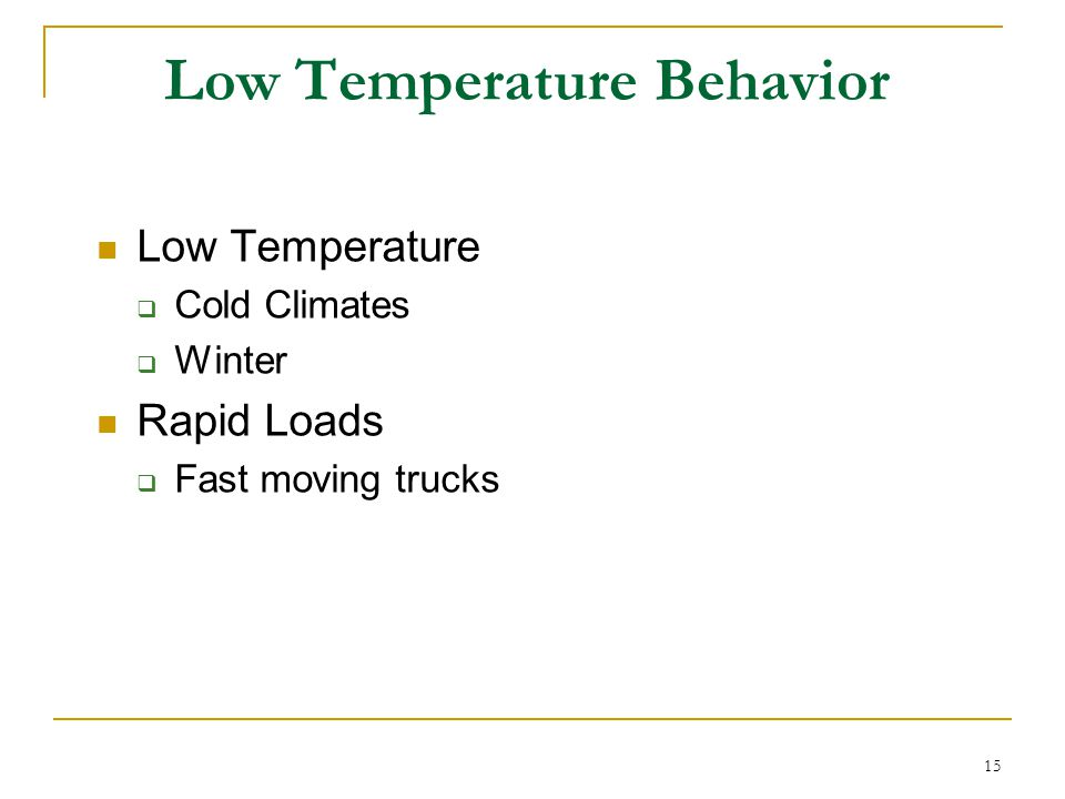 Low Temperature Behavior
