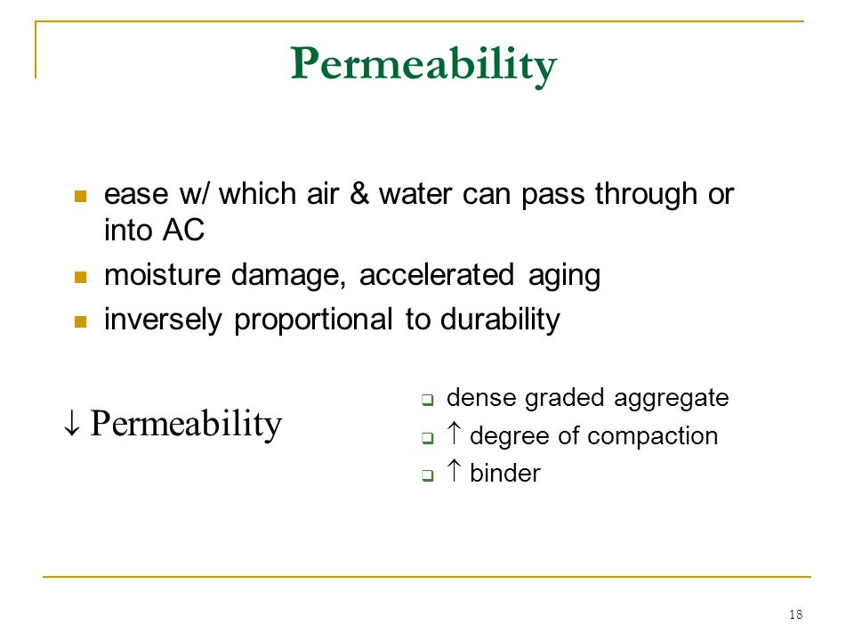 Permeability ease w/ which air & water can pass through or into AC