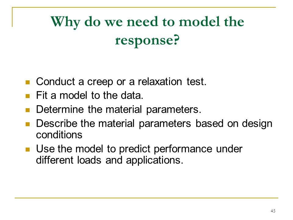 Why do we need to model the response