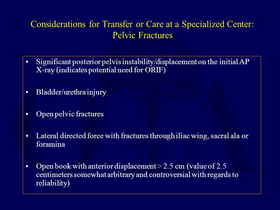 Considerations for Transfer or Care at a Specialized Center: Pelvic Fractures
