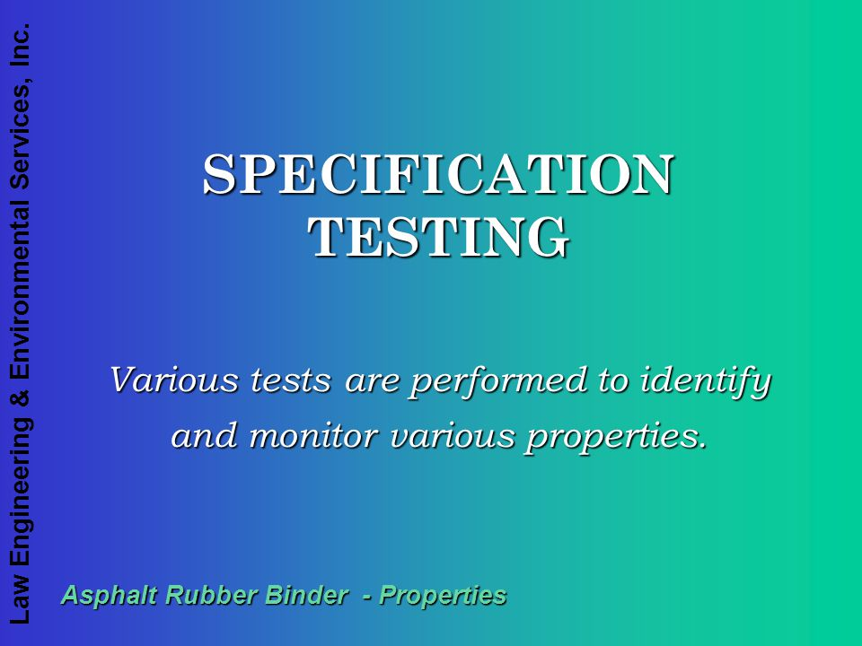 SPECIFICATION TESTING Asphalt Rubber Binder - Properties