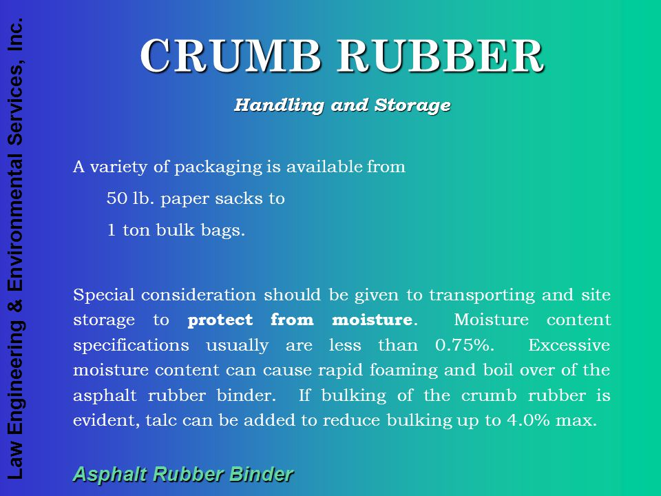 CRUMB RUBBER Asphalt Rubber Binder Handling and Storage
