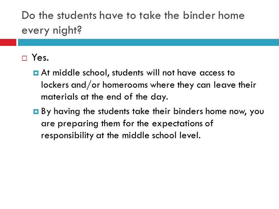 Do the students have to take the binder home every night