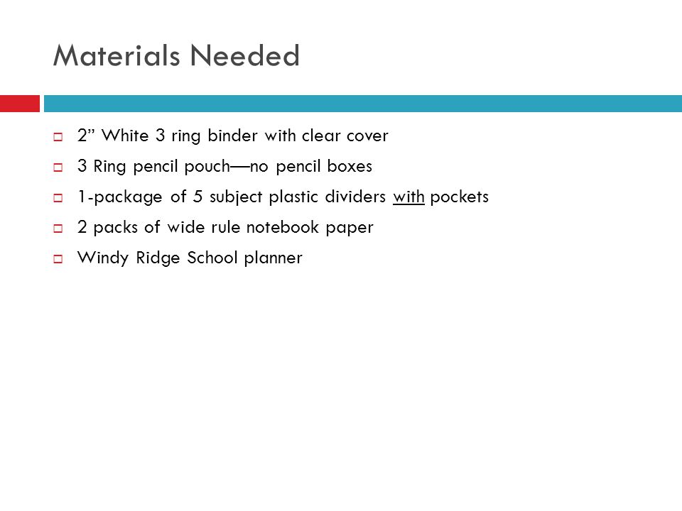 Materials Needed 2 White 3 ring binder with clear cover