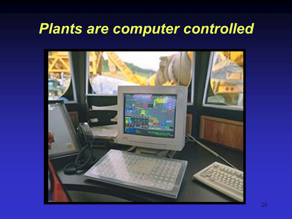 Plants are computer controlled