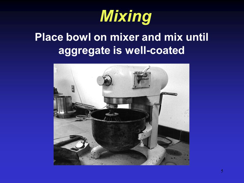 Place bowl on mixer and mix until aggregate is well-coated