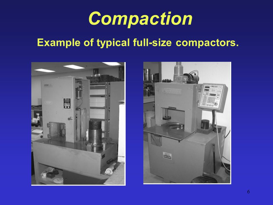 Compaction Example of typical full-size compactors.