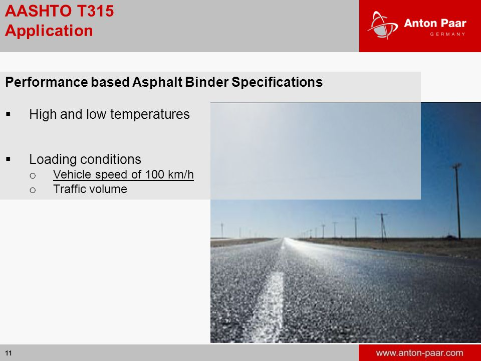 AASHTO T315 Application Performance based Asphalt Binder Specifications. High and low temperatures.