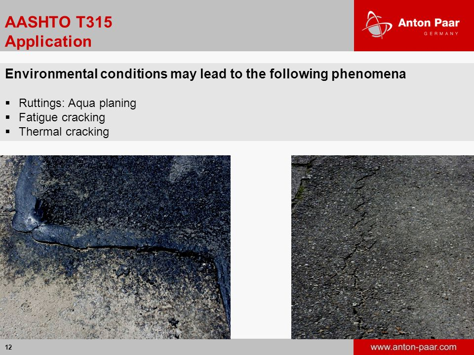 AASHTO T315 Application Environmental conditions may lead to the following phenomena. Ruttings: Aqua planing.