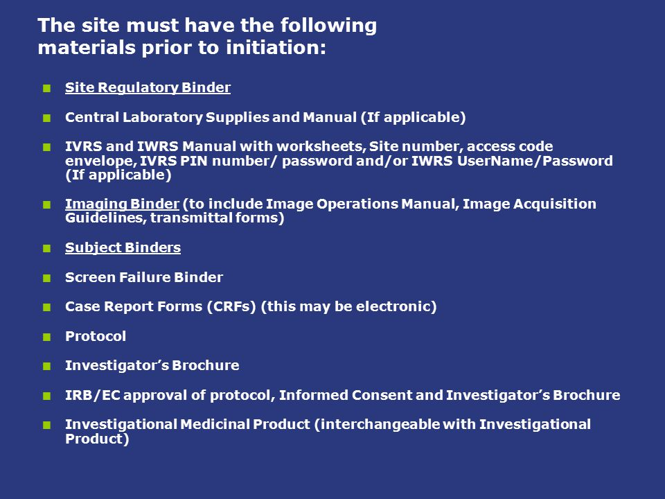 The site must have the following materials prior to initiation: