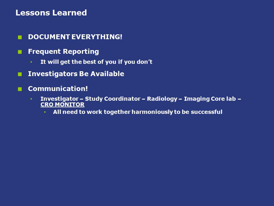 Lessons Learned DOCUMENT EVERYTHING! Frequent Reporting