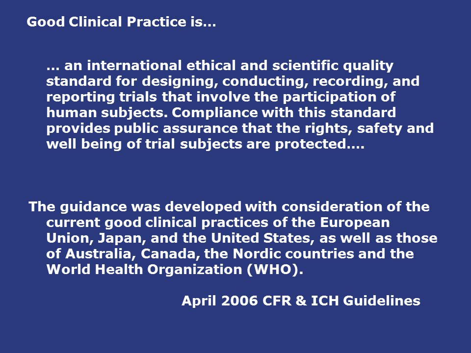 Good Clinical Practice is…