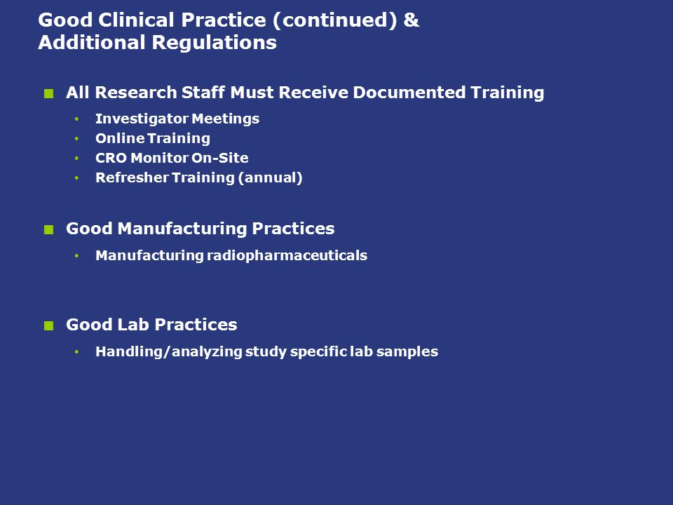 Good Clinical Practice (continued) & Additional Regulations