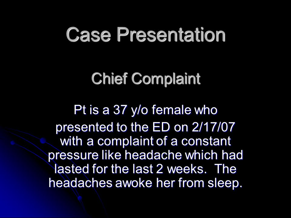 Case Presentation Chief Complaint