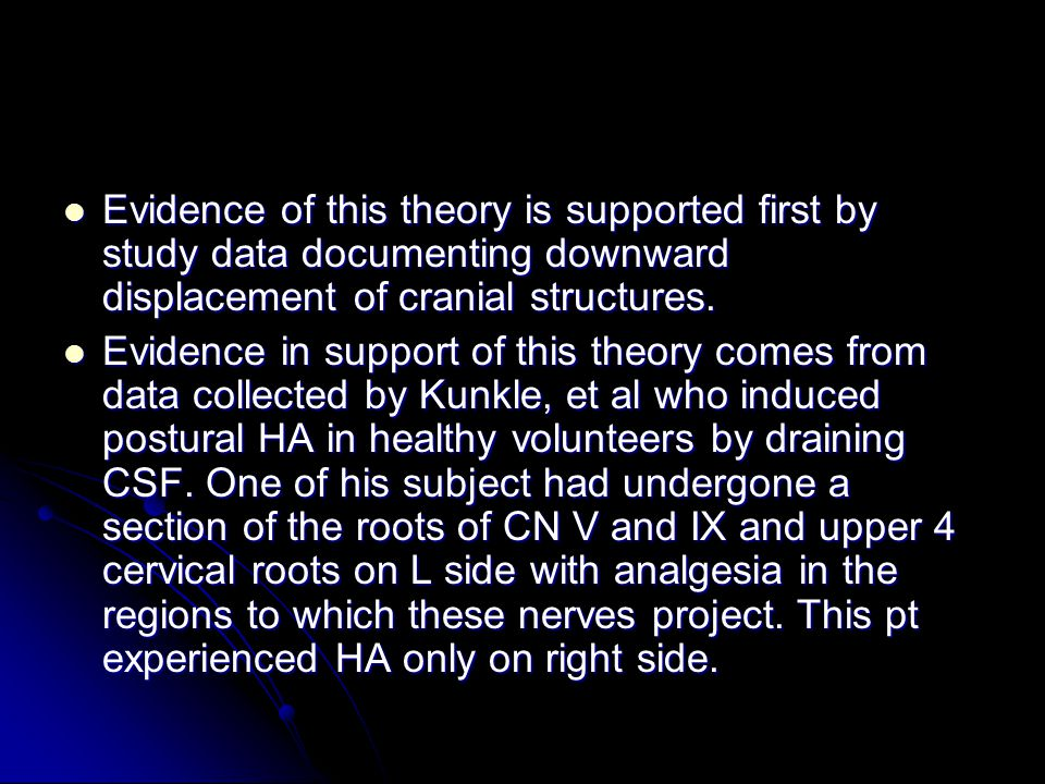 Evidence of this theory is supported first by study data documenting downward displacement of cranial structures.