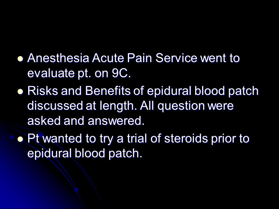 Anesthesia Acute Pain Service went to evaluate pt. on 9C.