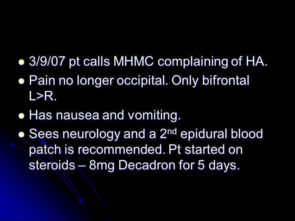 3/9/07 pt calls MHMC complaining of HA.
