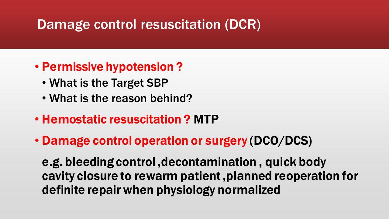 Damage control resuscitation (DCR)