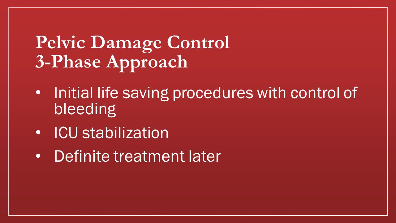 Pelvic Damage Control 3-Phase Approach