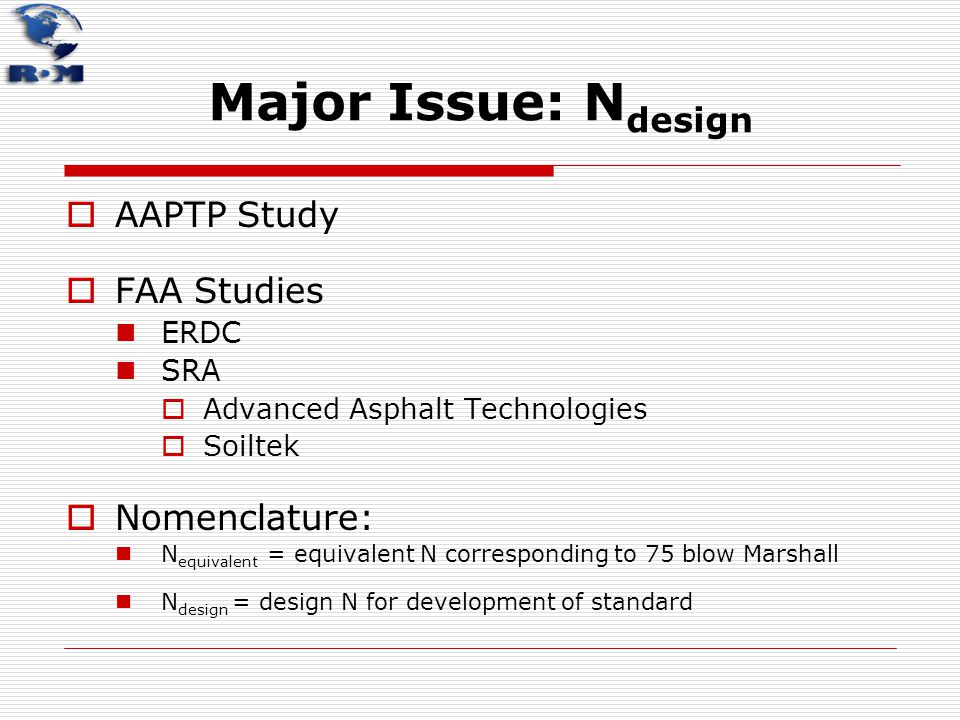Major Issue: Ndesign AAPTP Study FAA Studies Nomenclature: ERDC SRA