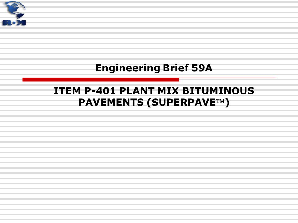Engineering Brief 59A ITEM P‑401 PLANT MIX BITUMINOUS PAVEMENTS (SUPERPAVE)