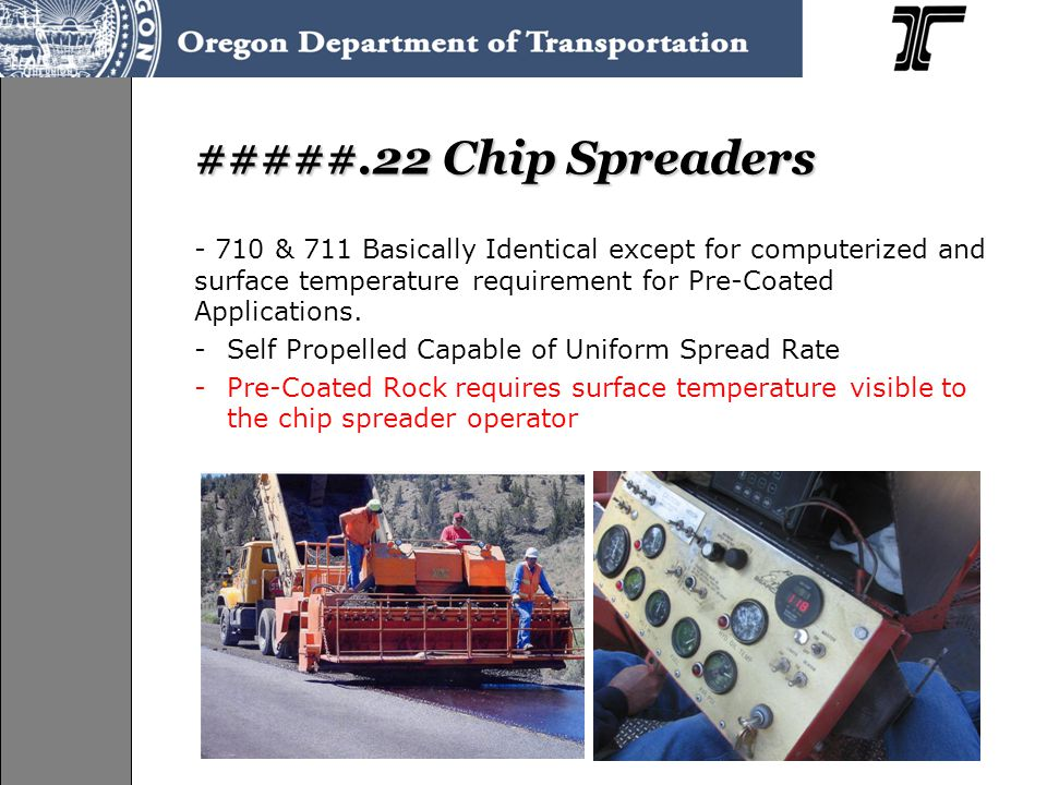 #####.22 Chip Spreaders - 710 & 711 Basically Identical except for computerized and surface temperature requirement for Pre-Coated Applications.