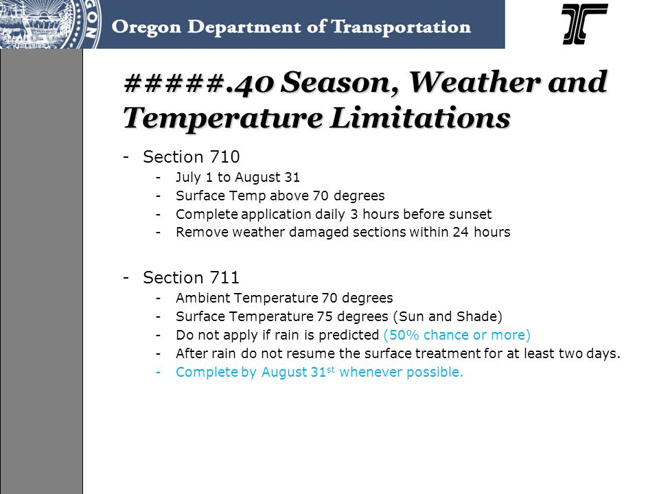 #####.40 Season, Weather and Temperature Limitations