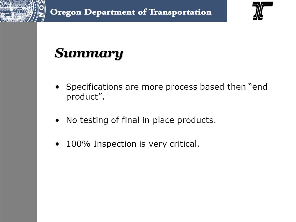 Summary Specifications are more process based then end product .
