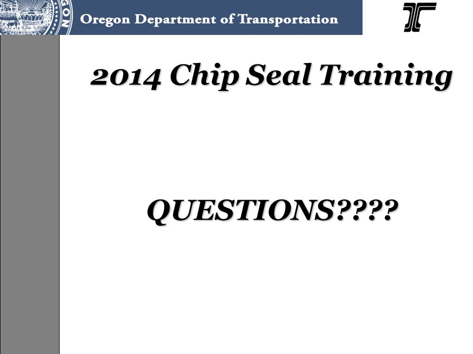 2014 Chip Seal Training QUESTIONS