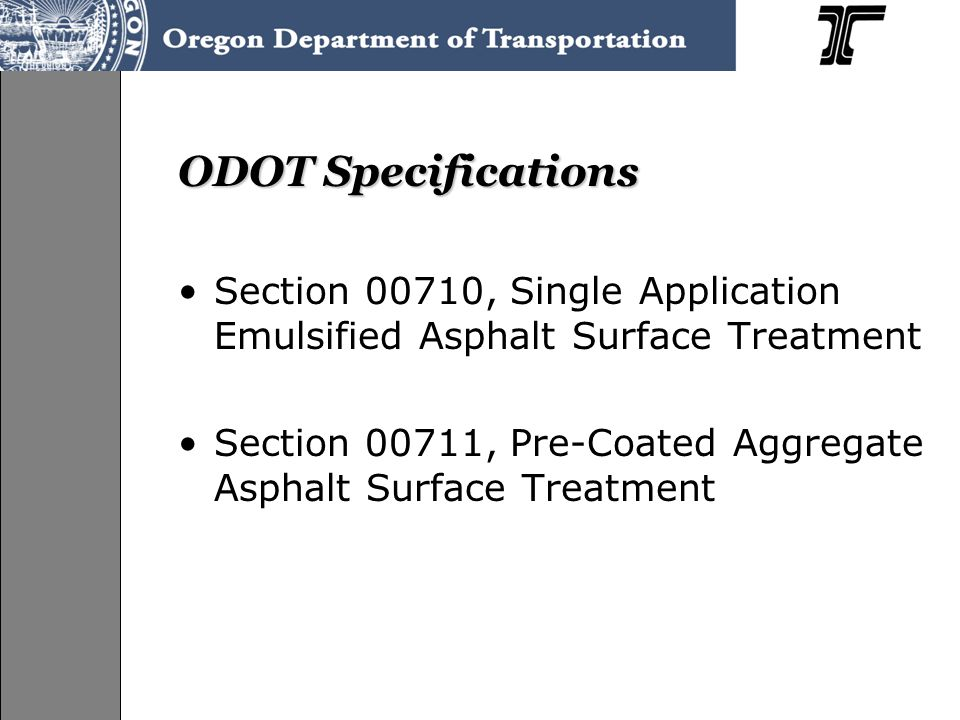 ODOT Specifications Section 00710, Single Application Emulsified Asphalt Surface Treatment.