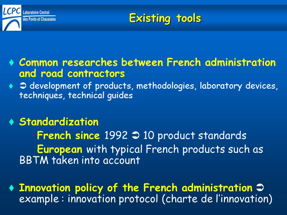 Existing tools Common researches between French administration and road contractors.