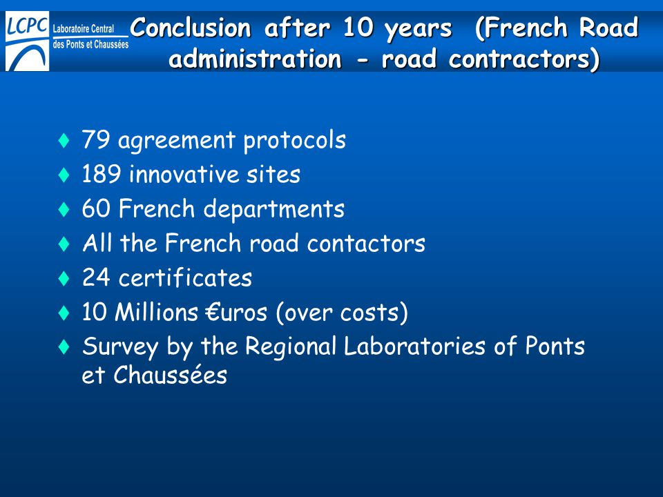 Conclusion after 10 years (French Road administration - road contractors)
