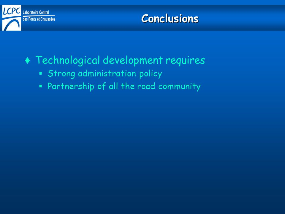Conclusions Technological development requires