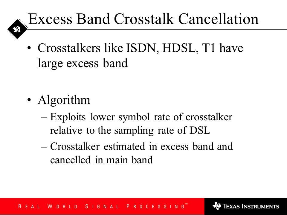 Excess Band Crosstalk Cancellation