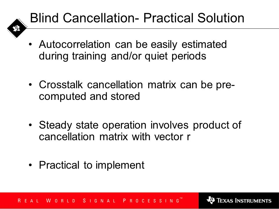 Blind Cancellation- Practical Solution