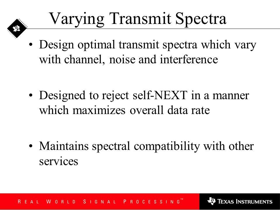 Varying Transmit Spectra