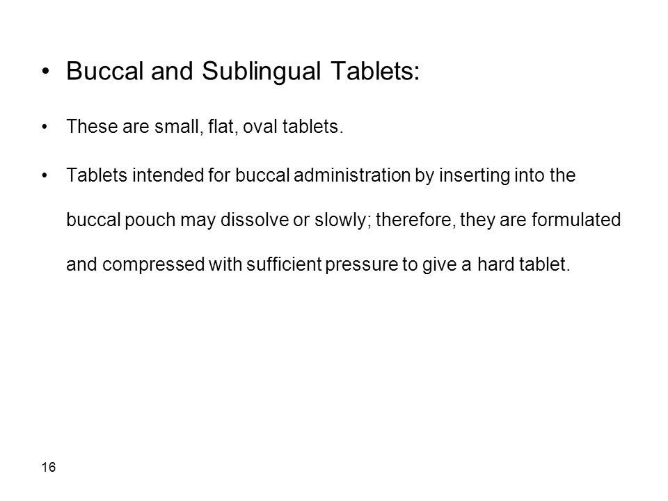 Buccal and Sublingual Tablets: