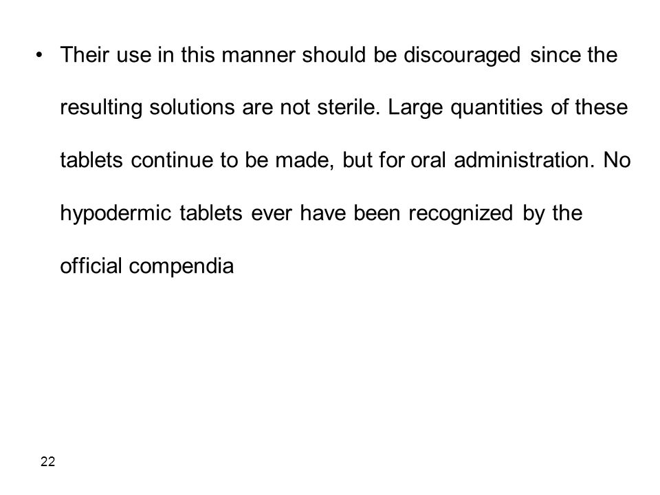 Their use in this manner should be discouraged since the resulting solutions are not sterile.