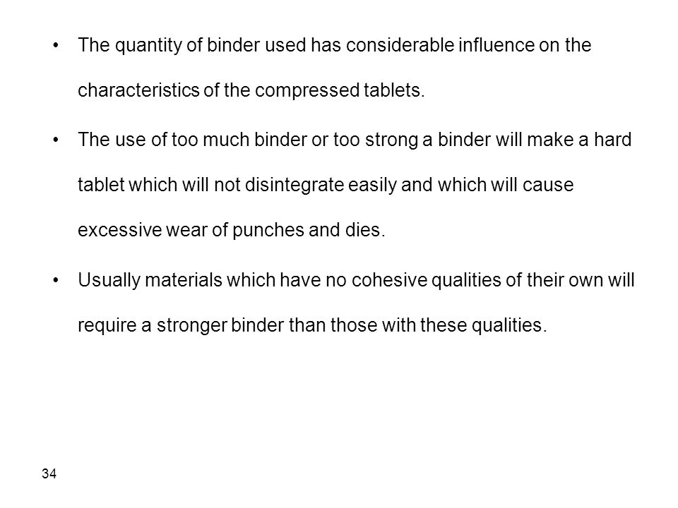 The quantity of binder used has considerable influence on the characteristics of the compressed tablets.