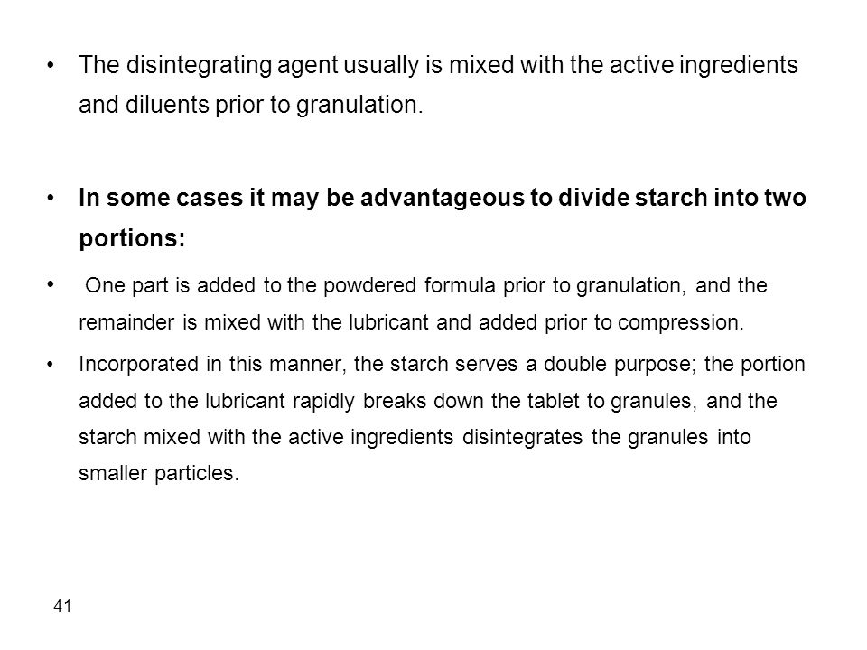 The disintegrating agent usually is mixed with the active ingredients and diluents prior to granulation.