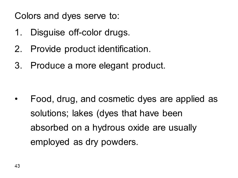 Colors and dyes serve to: