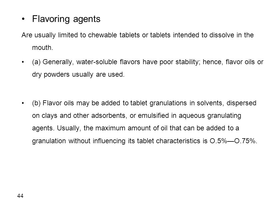 Flavoring agents Are usually limited to chewable tablets or tablets intended to dissolve in the mouth.