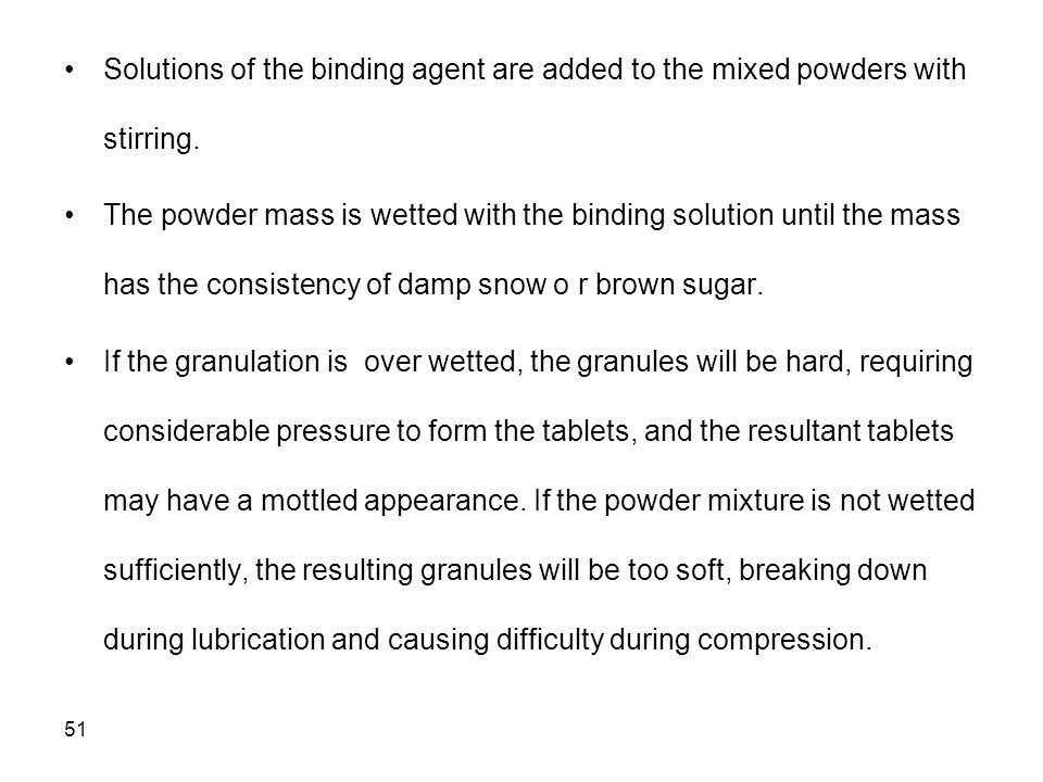 Solutions of the binding agent are added to the mixed powders with stirring.